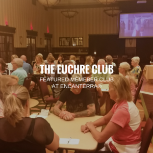 Featured Member Club at Encanterra®: The Euchre Club