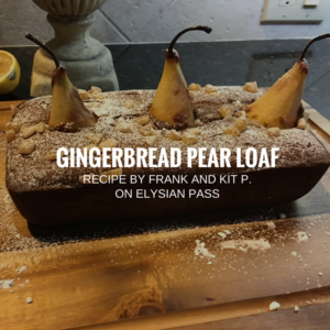 ​Gingerbread Pear Loaf Recipe by Frank and Kit P. on Elysian Pass