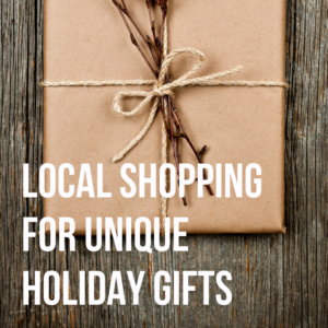 Local Shopping for Unique Holiday Gifts