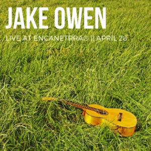 Jake Owen Live at Encanterra®